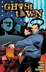 Ghost Town #TPB ebook by Ryan Lindsay,Dave Dwonch,Justin Greenwood,Daniel Logan