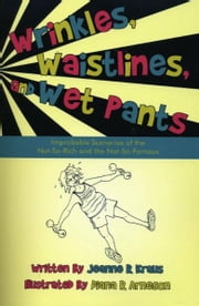 Wrinkles, Waistlines and Wet Pants ebook by Jeanne Kraus