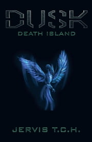 Dusk - Death Island ebook by Jervis T.C.H.