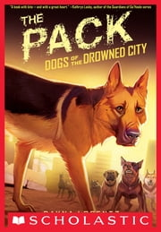 Dogs of the Drowned City #2: The Pack ebook by Dayna Lorentz