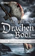 Drachenboot ebook by Robert Low,Christine Naegele