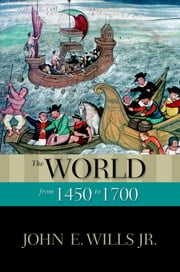 The World from 1450 to 1700 ebook by John E. Wills Jr.