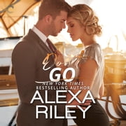 Don't Go audiobook by Alexa Riley