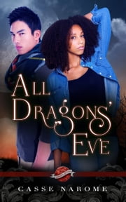 All Dragons' Eve (A Saint's Grove Novel) ebook by Casse NaRome