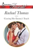 Craving Her Enemy's Touch ebook by Rachael Thomas