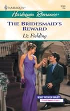 The Bridesmaid's Reward ebook by