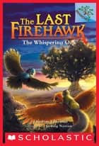 The Whispering Oak: A Branches Book (The Last Firehawk #3) ebook by Katrina Charman, Jeremy Norton