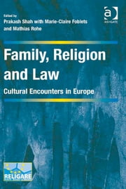 Family, Religion and Law - Cultural Encounters in Europe ebook by Dr Prakash Shah,Prof Dr Mathias Rohe,Professor Marie-Claire Foblets,Dr Prakash Shah