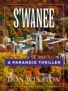 S'wanee: A Paranoid Thriller ebook by Don Winston