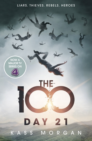 Day 21 - The 100 Book Two ebook by Kass Morgan