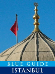 Blue Guide Istanbul ebook by John Freely