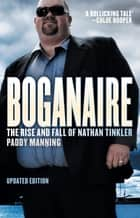 Boganaire - The Rise and Fall of Nathan Tinkler ebook by Paddy Manning