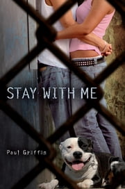 Stay With Me ebook by Paul Griffin