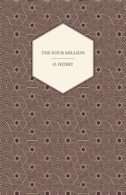 The Four Million ebook by O. Henry