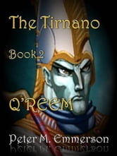 The Tirnano: Book 2 - Qreem ebook by Peter M. Emmerson