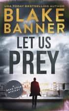 Let Us Prey ebook by Blake Banner