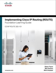 Implementing Cisco IP Routing (ROUTE) Foundation Learning Guide - (CCNP ROUTE 300-101) ebook by Diane Teare, Bob Vachon, Rick Graziani