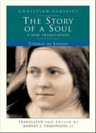 The Story of a Soul - A New Translation ebook by Therese Lisieux