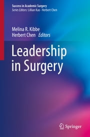 Leadership in Surgery ebook by Herbert Chen,Melina R. Kibbe
