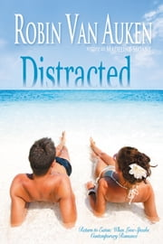 Distracted: Return to Eaton | When Love Speaks Contemporary Romance Series ebook by Robin Van Auken