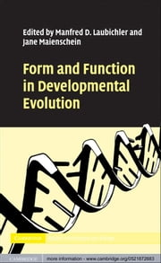 Form and Function in Developmental Evolution ebook by Manfred D. Laubichler, Jane Maienschein
