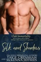 Silk and Shadows - Club Immortality, #5 ebook by Taige Crenshaw, McKenna Jeffries