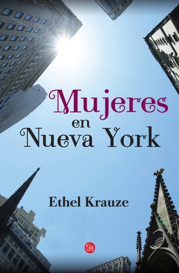 Mujeres en Nueva York eBook by Ethel Krauze