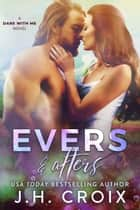 Evers & Afters ebook by J.H. Croix