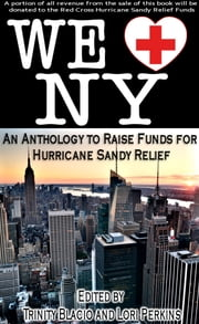 We LOVE New York: A Romance Anthology to Raise Funds for Hurricane Sandy Relief ebook by Trinity Blacio,Lori Perkins