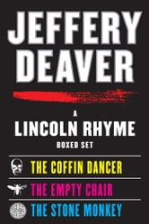 A Lincoln Rhyme eBook Boxed Set - Coffin Dancer, The Empty Chair, The Stone Monkey ebook by Jeffery Deaver