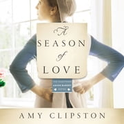 A Season of Love audiobook by Amy Clipston