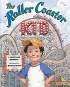 Roller Coaster Kid ebook by Mary Ann Rodman, Roger Roth