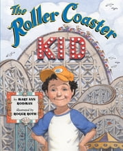 Roller Coaster Kid ebook by Mary Ann Rodman,Roger Roth