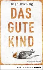 Das gute Kind ebook by Helge Thielking