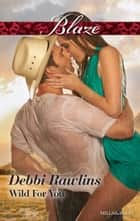 Wild For You ebook by Debbi Rawlins