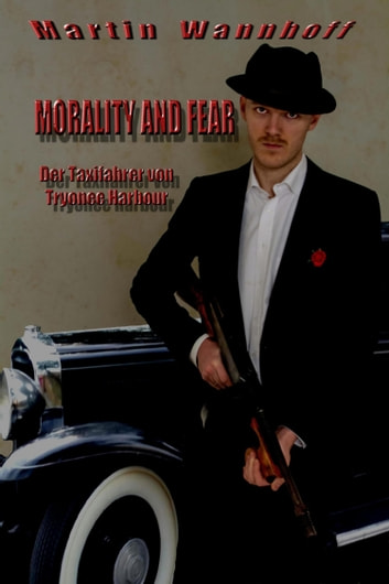 Morality and fear - Der Taxifahrer von Tryonee Harbour ebook by Martin Wannhoff