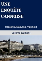 Une enquête cannoise ebook by Jerome Dumont