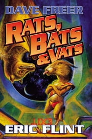 Rats, Bats and Vats ebook by Dave Freer,Eric Flint