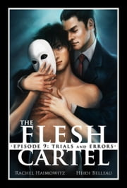 The Flesh Cartel #9: Trials and Errors ebook by Rachel Haimowitz,Heidi Belleau