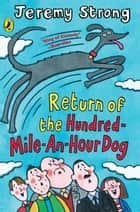 Return of the Hundred-Mile-an-Hour Dog ebook by Jeremy Strong