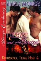 Forever and Always ebook by Marla Monroe