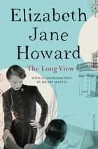 The Long View - Picador Classic ebook by Elizabeth Jane Howard