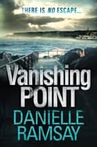 Vanishing Point ebook by Danielle Ramsay