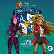 Disney Descendants: School of Secrets: CJ's Treasure Chase audiobook by Jessica Brody, Disney Press