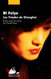 Les Triades de Shanghai ebook by Feiyu BI