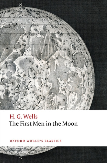 The First Men in the Moon ekitaplar by H. G. Wells
