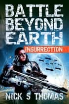 Battle Beyond Earth: Insurrection ebook by