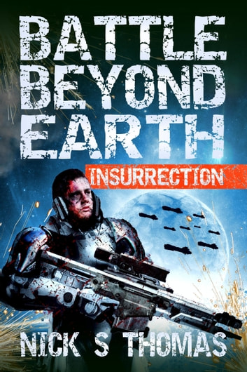 Battle Beyond Earth: Insurrection ebook by Nick S. Thomas