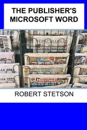 THE PUBLISHER'S MICROSOFT WORD COURSE ebook by Robert Stetson