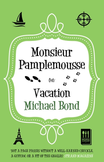 Monsieur Pamplemousse on Vacation ebook by Michael Bond